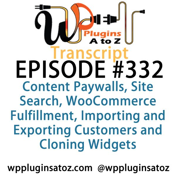 Transcript of Episode 332 WP #Plugins A to Z - http://plugins.wpsupport.ca/transcript-episode-332-wp-plugins-z/