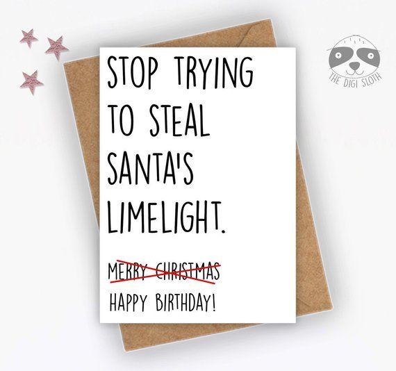 Funny Birthday Card Christmas Birthday Born In December Happy Birthday Birthday At Christma Funny Birthday Cards Happy Birthday Friend Funny Birthday Quotes