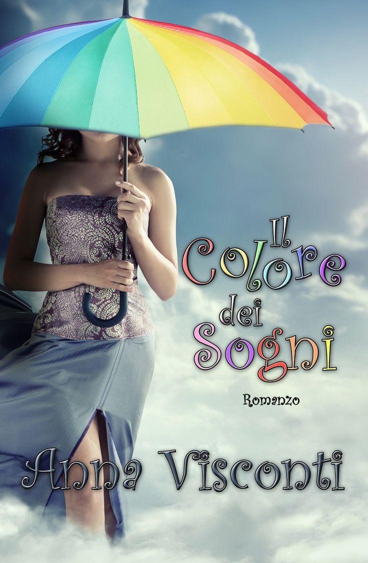 IL COLORE DEI SOGNI di Anna Visconti http://lindabertasi.blogspot.it/2017/06/blog-tour-il-colore-dei-sogni-di-anna.html