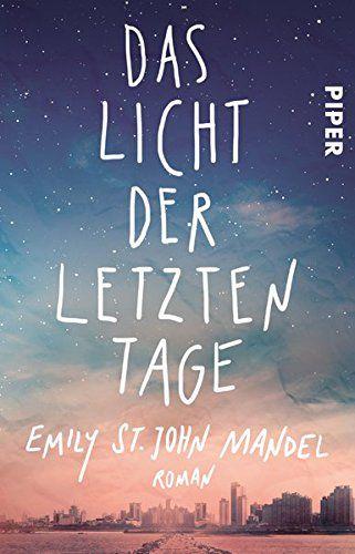 Das Licht der letzten Tage: Roman von Emily St. John Mandel https://www.amazon.de/dp/3492310230/ref=cm_sw_r_pi_dp_x_gnlTybADC6T71