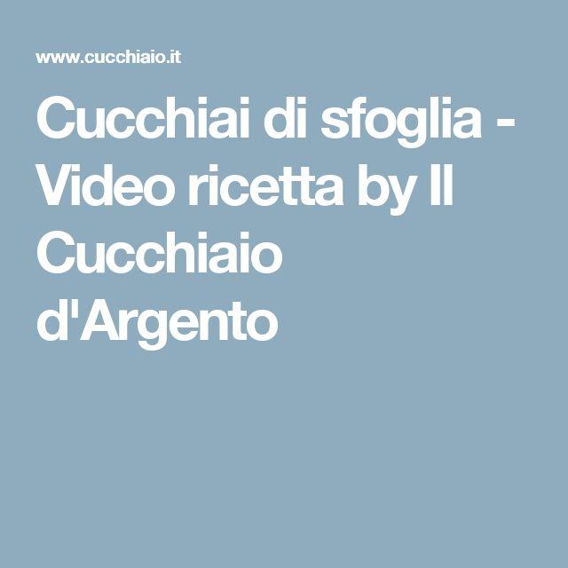 Cucchiai di sfoglia - Video ricetta by Il Cucchiaio d'Argento