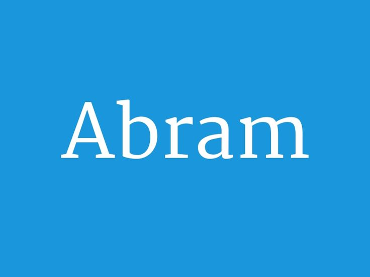 "Abram – from the collection ""Huge List of Baby Boy's Names in Alphabetical Order"""