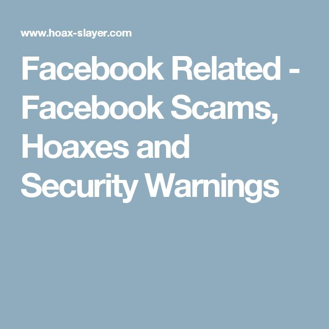 Facebook Related - Facebook Scams, Hoaxes and Security Warnings