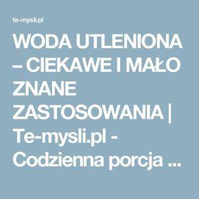 WODA UTLENIONA – CIEKAWE I MAŁO ZNANE ZASTOSOWANIA   Te-mysli.pl - Codzienna porcja emocji, rozrywki, historii które wzruszają