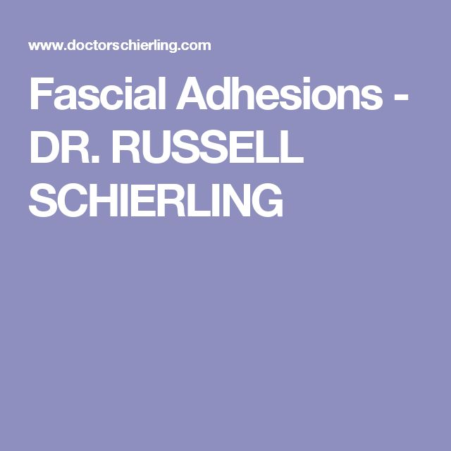 Fascial Adhesions - DR. RUSSELL SCHIERLING
