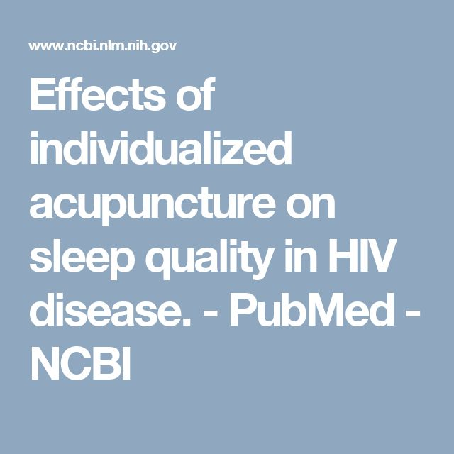 Effects of individualized acupuncture on sleep quality in HIV disease.  - PubMed - NCBI