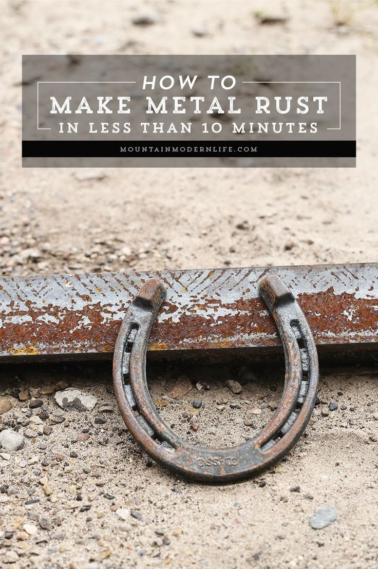 Ever wondered how to make new metal look old with a rusty, antique patina? See how you can make metal rust in less than 10 Minutes using items you probably already have on hand! MountainModernLife.com  via @MtnModernLife