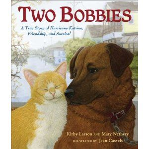 70 best childrens books cat dog theme images on pinterest two bobbies a true story of hurricane katrina friendship and survival fandeluxe Image collections