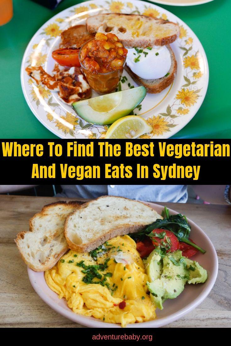 Where To Find The Best Vegetarian And Vegan Restaurants In Sydney Adventure Baby Vegan Restaurants Sydney Restaurants Vegetarian