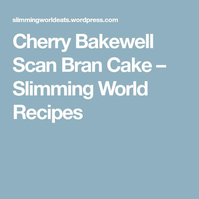 Cherry Bakewell Scan Bran Cake – Slimming World Recipes
