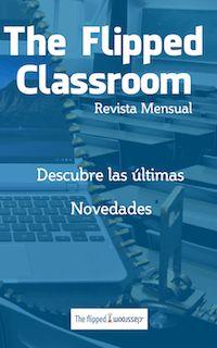 Flip Classroom (en español o inglés) es el sitio de referencia para quienes quieran trabajar con flipped.