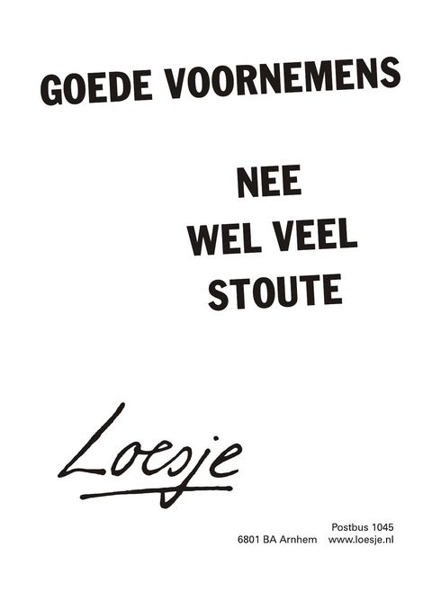 goede voornemens; nee, wel veel stoute - Loesje New Years resolutions? No, just a lot of naughty plans!