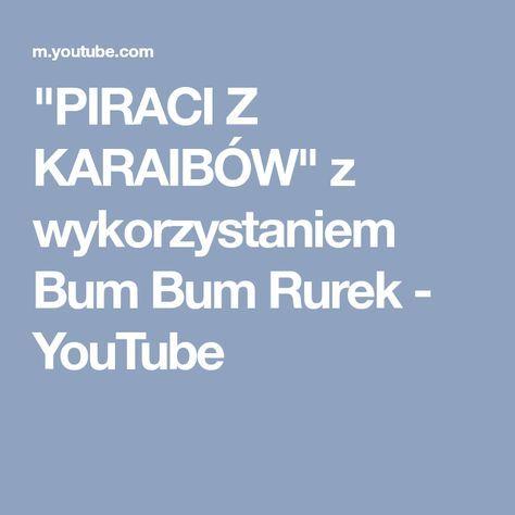"""""""PIRACI Z KARAIBÓW"""" z wykorzystaniem Bum Bum Rurek - YouTube"""