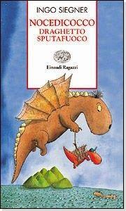 """Nocedicocco, di Ingo Siegner, raccolta di brevi romanzi per le prime letture """"da grandi""""."""