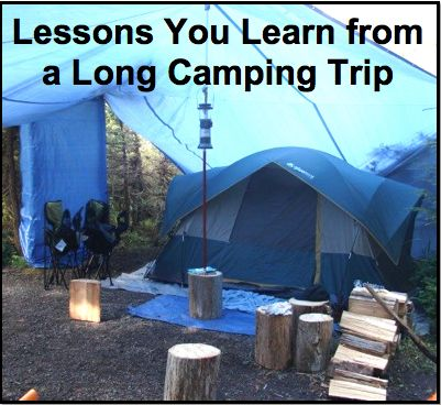 There are certain lessons a long camping trip will teach you that a two night weekend trip just won't.