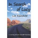 In Search of Lucy: A Journey of Love and Self-Discovery (Paperback)By Lia Fairchild