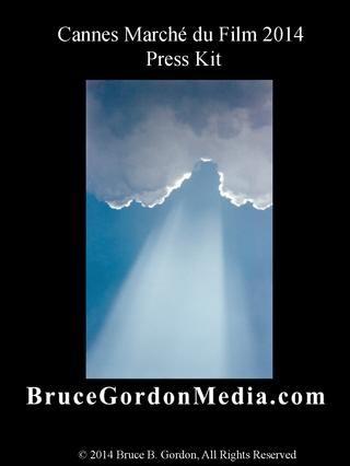 Press Kit for Bruce Gordon Media at Cannes Marche du Film 2014 - Press Kit by Bruce Gordon Media - Cloud 21 PR http://www.brucegordonmedia.com