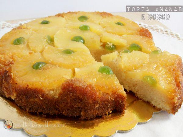 Torta ananas e cocco - ricettesfiziosedirosaria