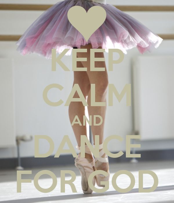 I don't need dancing lessons to dance for God! God loves when I worship him in my own way