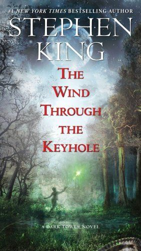 The Wind Through the Keyhole: A Dark Tower Novel (The Dark Tower)/Stephen King