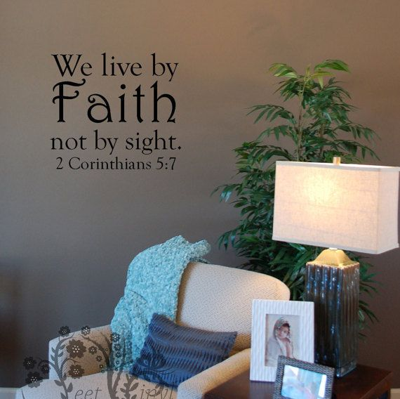 We live by Faith not by sight 2 Corinthians 5:7 - Wall Decals - Wall Decal  - Wall Vinyl - Wall Decor - Decal