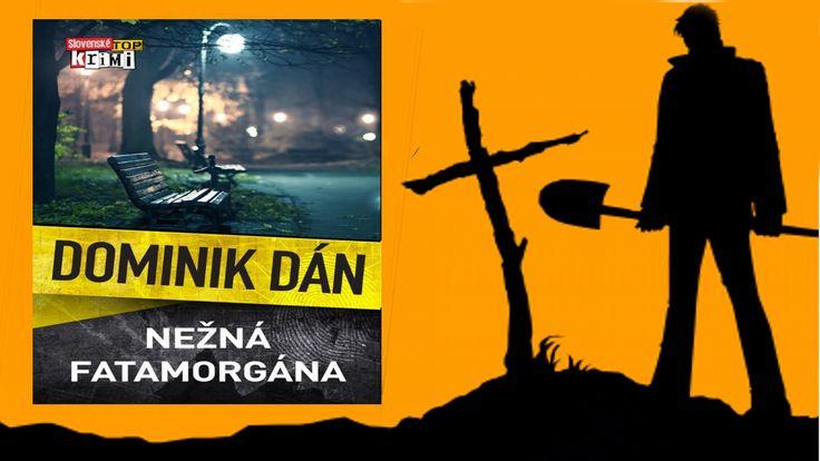 Dominik Dán-Nežná fatamorgána  (Celá audio kniha-9:48 hod) Slovenský aut...