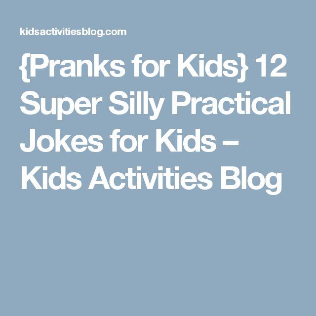 {Pranks for Kids} 12 Super Silly Practical Jokes for Kids – Kids Activities Blog