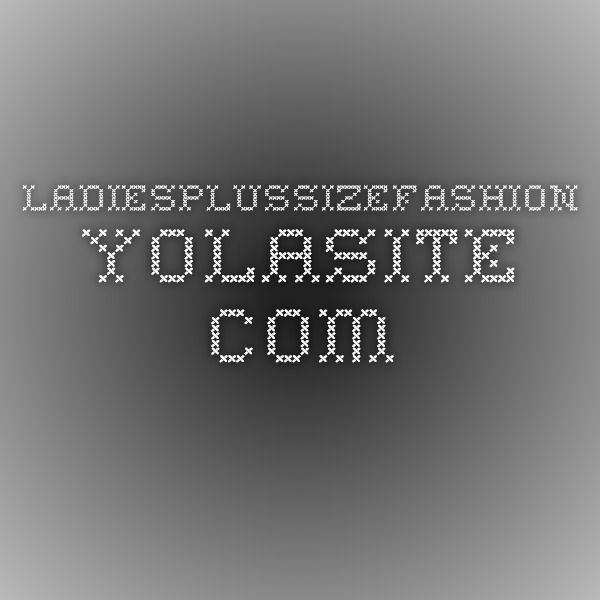 ladiesplussizefashion.yolasite.com