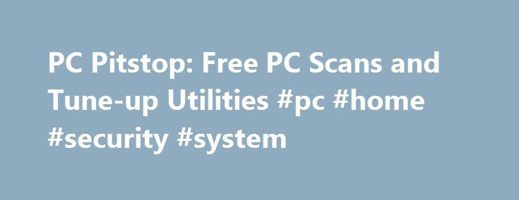 PC Pitstop: Free PC Scans and Tune-up Utilities #pc #home #security #system http://virginia-beach.remmont.com/pc-pitstop-free-pc-scans-and-tune-up-utilities-pc-home-security-system/  # PC Matic has the largest and most current emerging threats database . PC Matic approaches security differently than traditional security products. PC Matic employs a white list as opposed to traditional black lists to defeat modern polymorphic viruses. Unknown files are uploaded for quick response and…