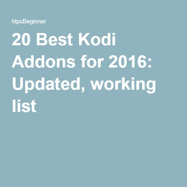 20 Best Kodi Addons for 2016: Updated, working list