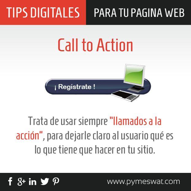 """#TipsDigitales para tu #PáginaWeb Trata de usar siempre """"llamados a la acción"""", para dejarle claro al usuario qué es lo que tiene que hacer en tu sitio."""