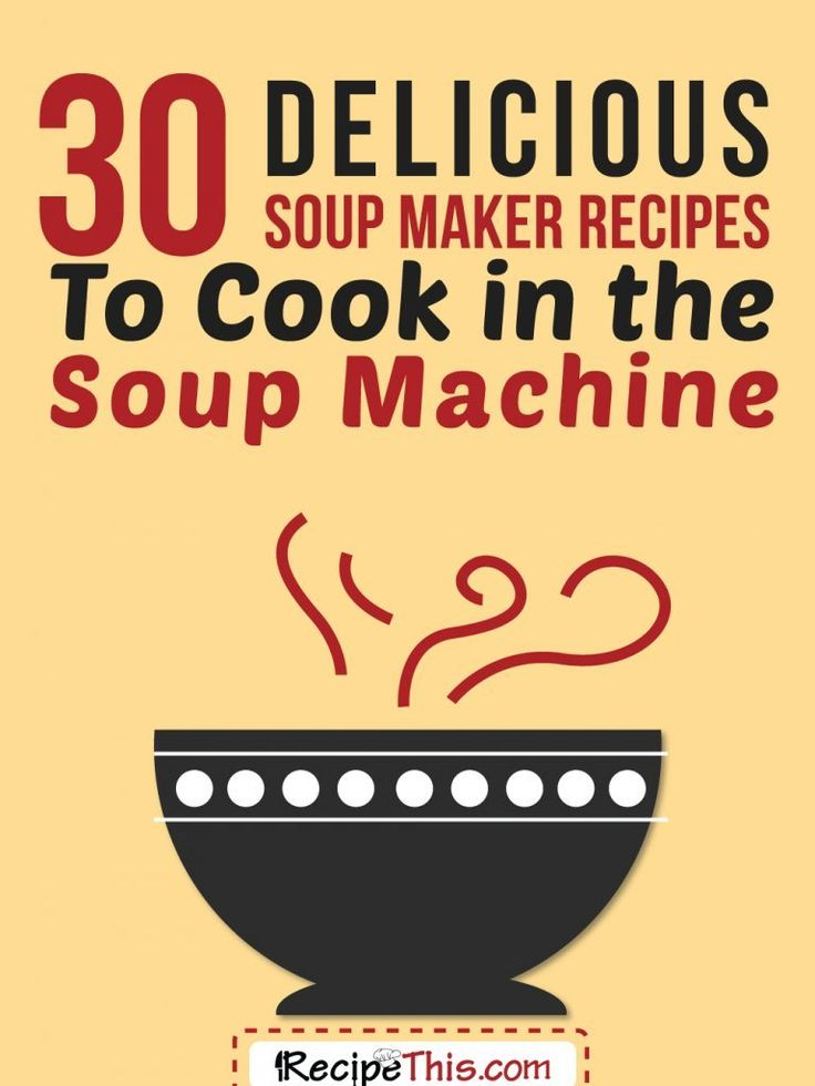 Soup Maker Recipes | 30 of the best ever Soup Maker recipes from RecipeThis.com