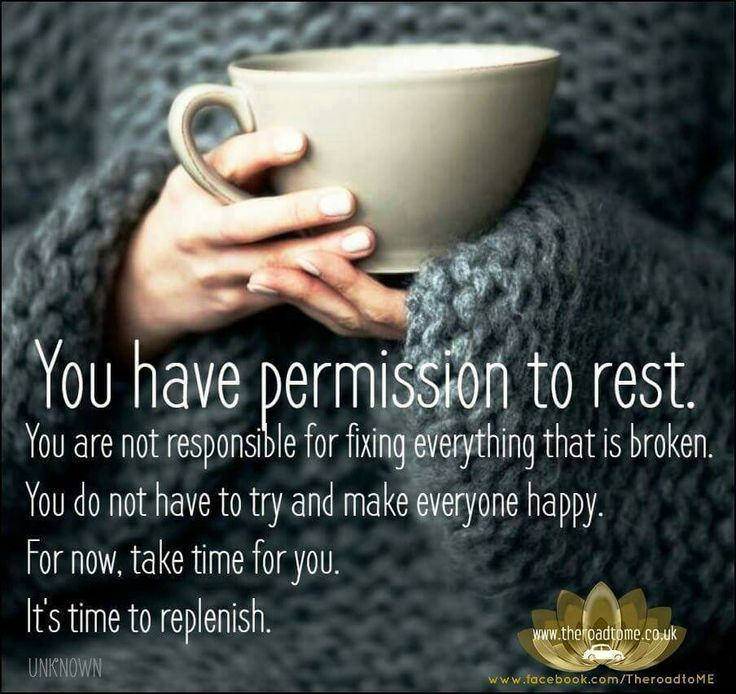 You have permission to rest