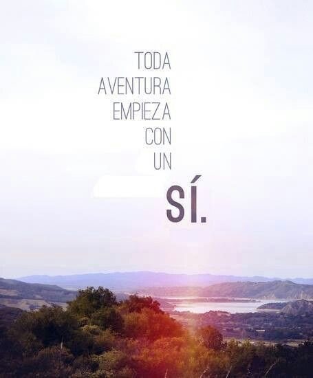 """Toda aventura empieza con un SÍ!"" #love #amor #frasesDeAmor http://www.unpedacitodecielo.com/frases-de-amor/"