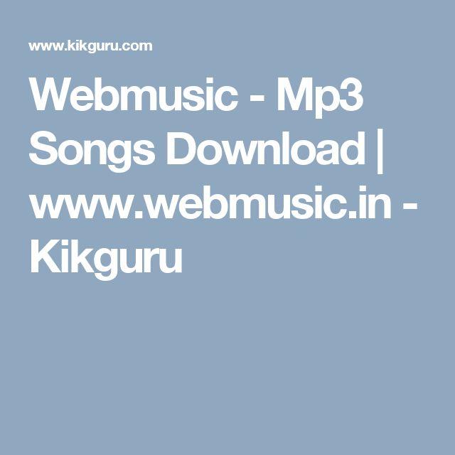 Webmusic Mp3 Songs Download Www Webmusic In Kikguru Music Download Pinterest Songs