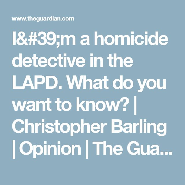im a homicide detective in the lapd what do you want to know homicide detectivepolice officerdivisiondo you - Why Do You Want To Be A Police Officer