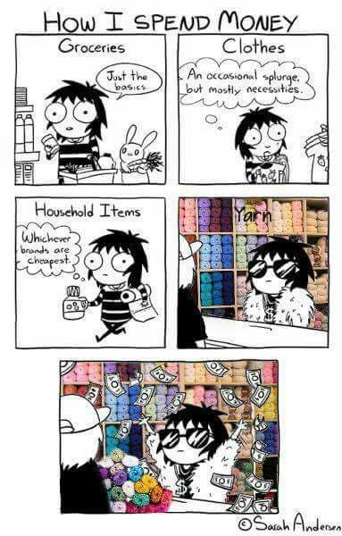 Nobody I know! Haha. How I spend money -- yarn compared to groceries.