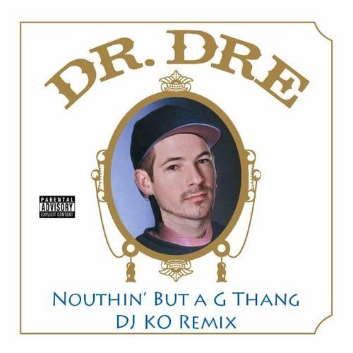 Dr Dre Ft. Snoop Dogg - Nouthin' But A G Thang DJ KO Remix by DJ KO https://soundcloud.com/djkophivestarr/dr-dre-ft-snoop-dogg-nouthin-but-a-g-thang-dj-ko-remix