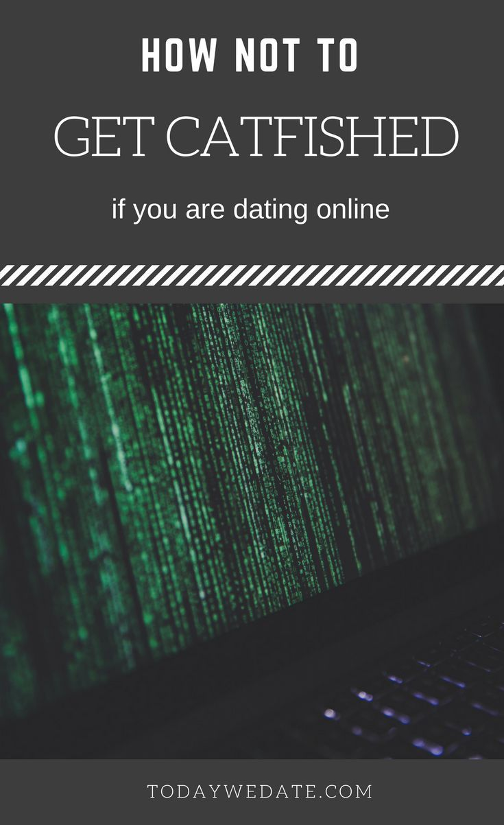 Online dating catfishing how long