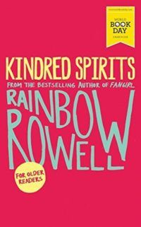 Book Review :: Kindred Spirits, by Rainbow Rowell