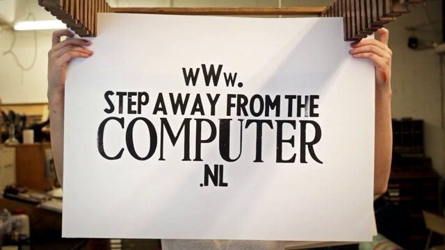 www.stepawayfromthecomputer.nl  Join us in one of our great graphics workshops. Dirty hands guaranteed! Check it out now!   ---------------------------------------------------------------------------------------------------------------------------  A film made by I PENSATORI - https://www.facebook.com/IPensatori?fref=ts  Jan-Willem de Man - http://janwillemfrenkel.com/ Anne Olde Kalter - http://www.lafarme.nl/ Music and sound by Joep Meijburg - cargocollective.com/joepmeijburg