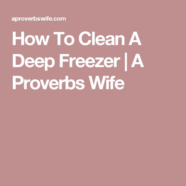 How To Clean A Deep Freezer | A Proverbs Wife