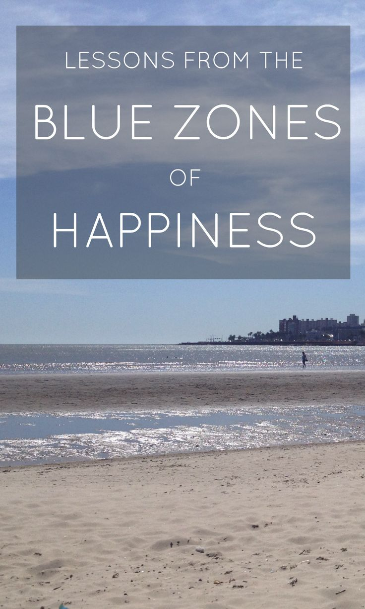 What I learned from reading the Blue Zones of Happiness - 9 tips for a happier life!