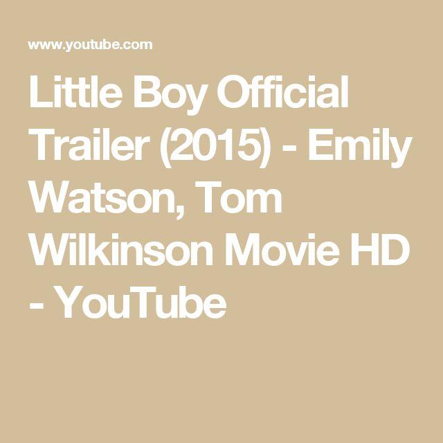 Little Boy Official Trailer (2015) - Emily Watson, Tom Wilkinson Movie HD - YouTube