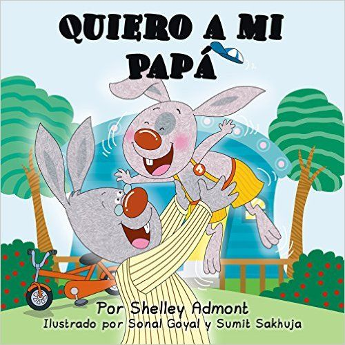 "Shelley Admont / Sonal Goyal, Sumit Sakhuja. ""Quiero a mi papá"". Editorial Shelley Admont (2 a 6 años)"