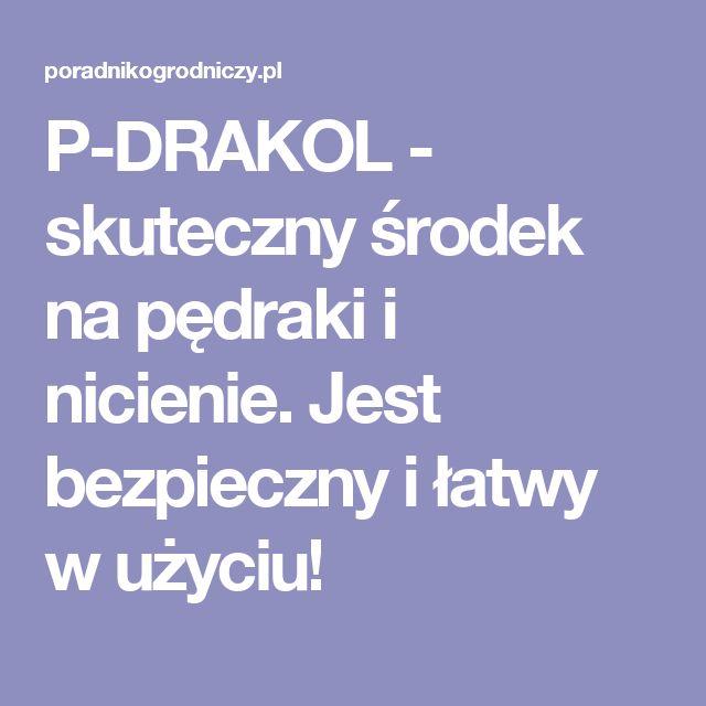 P-DRAKOL - skuteczny środek na pędraki i nicienie. Jest bezpieczny i łatwy w użyciu!
