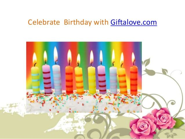 Send Birthday Gifts Online at Reasonable Price by GiftaLove via slideshare