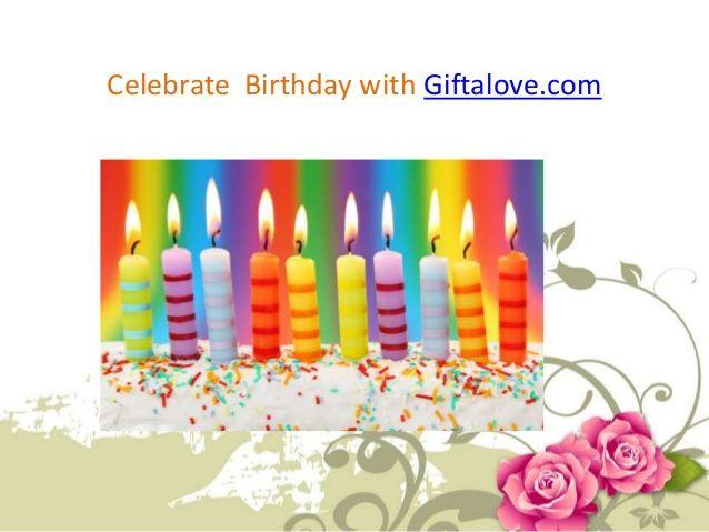 Send Birthday Gifts Online at Reasonable Price by GiftaLove via slideshare
