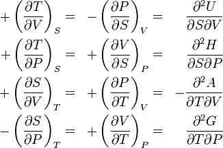 \begin{align} +\left(\frac{\partial T}{\partial V}\right)_S &=& -\left(\frac{\partial P}{\partial S}\right)_V &=& \frac{\partial^2 U }{\par...