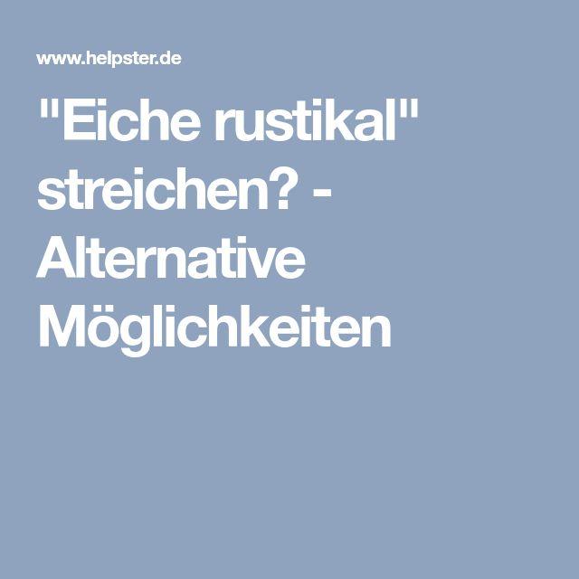 Πάνω από 25 κορυφαίες ιδέες για Eiche rustikal στο Pinterest - küche eiche rustikal